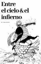 Entre El Cielo y El Infierno (NaLu)(4 Genracion F.T) by Kai-Kasumi-Yu