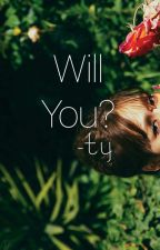 Will You? -taeyong by yourhappines_