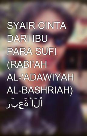Syair Cinta Dari Ibu Para Sufi Rabi Ah Al Adawiyah Al