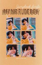 My mr rude boy|J.J.K|COMPLETED| by Baejindope