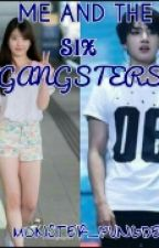 Me And The Six Gangsters[EDITING] by MONSTER_PUNDGE