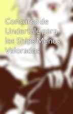 Concurso de Undertale para los Ships Menos Valorados by BeatrizGraa0
