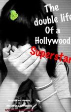 The double life of a hollywood superstar by Gemmiiieee