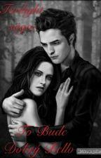Twilight Sága; To Bude Dobrý Bello by AbbeyTanner