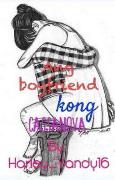 Ang Boyfriend Kong Cassanova