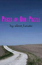 Pieces of Our Puzzle by Silent_Fanatic