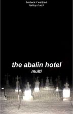 the abalin hotel ✧ MOVED TO AO3 by brobeck