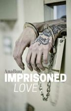 Imprisoned Love by AnaBuu