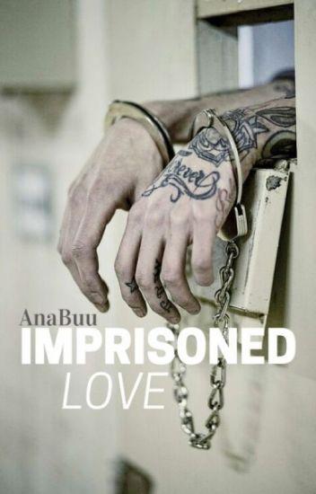 Imprisoned Love