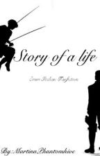 Story Of A Life || ErwinxLevi || EruRi Italian Fanfiction || by MartinaPhantomhive