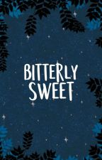Bitterly Sweet(Completed) by _SweetDreamer16_