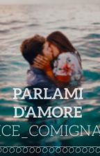 Parlami d'Amore by alice_comignani