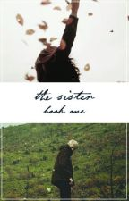 The Sister (A Harry Potter Fanfic) by Aloha--Mora