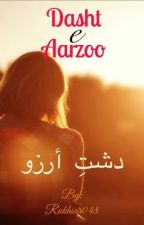 Dasht-e-Aarzoo.#lovefrompakistan Completed  by rukhsar048