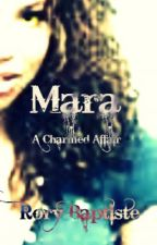 Mara:A Charmed Affair by RoryBaptiste