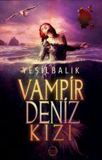 Vampir Deniz Kızı by yesilbalik