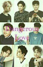 Dangerous Love by exolove10532