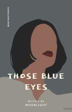 Those blue eyes - Zayn Malik (درحال ویرایش ) by mahtabstories