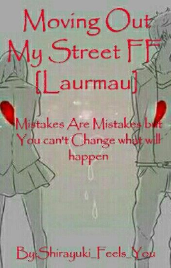 Moving Out MyStreet Fanfic [Laurmau] (COMPLETED)