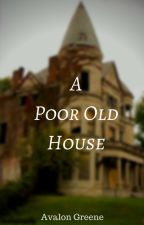 A Poor Old House by nerd_at_home