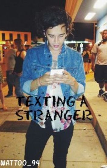 Texting a Stranger | Matty Healy | °SLOWUPDATES°