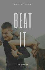 BEAT IT! by andiniciput