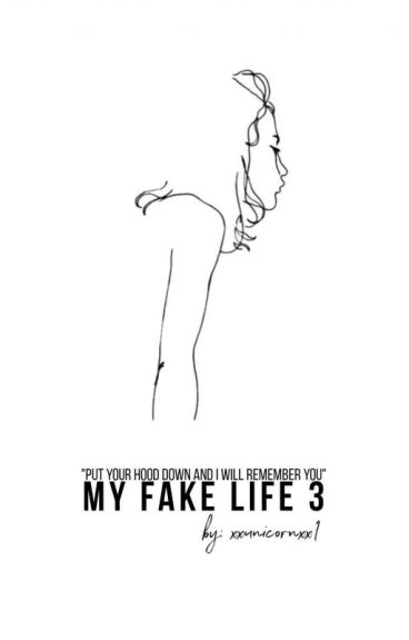 My fake life 3✔