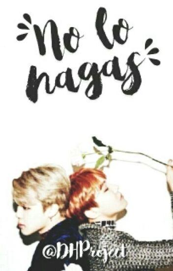 NO Lo Hagas! || HopeMin [Suspendida]