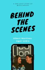 Behind the Scenes (AlGot Fanfic) by jzulianuhh