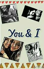 You & I (Camren G!P) by LeilanyFlores1