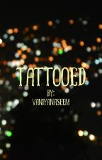 Tattooed {Completed} by VaniyaNaseem