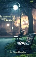 It started on the bench by AfskyThoughts