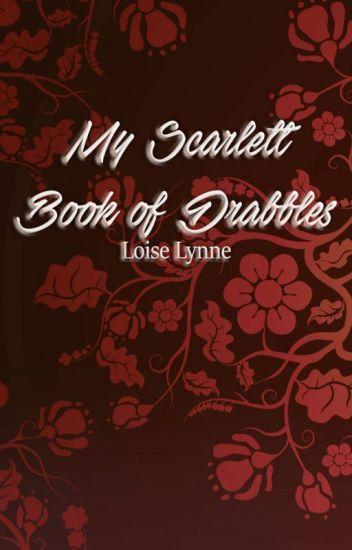 My Scarlett Book of Drabbles