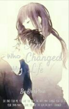 A Girl Who Changed My Life [UNCONTINUED] by KrisPhia