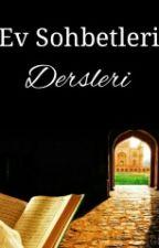 Ev Sohbetleri Dersleri by islamhanimefendileri