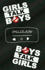 Girls talk boys♡ boys talk girls [Terminée] by emilielajap