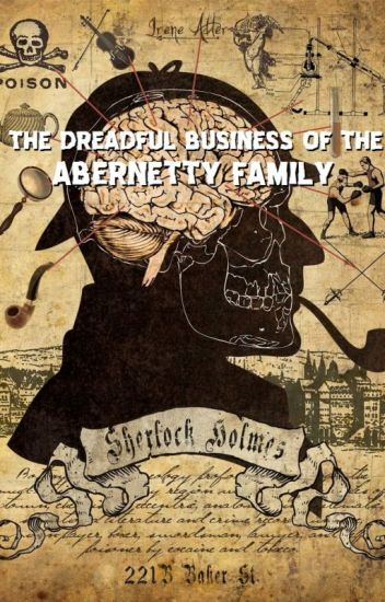 The Dreadful Business of the Abernetty Family
