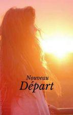 Nouveau départ by mes_fictions