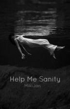 HELP ME SANITY by MikiJan