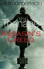 Teenage Assassin's Creed  by eldiradoperfecto