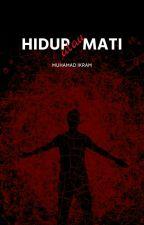 HIDUP atau MATI [C] by khaleqsalahudin