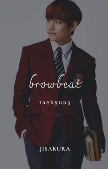 browbeat ❦ taehyung