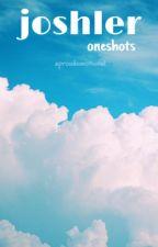 joshler | oneshots by aproudemotional