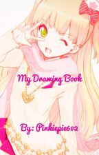My drawing book by DragonTamer602