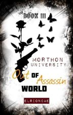 Morthon University (Out of Assassin World) by ELRionCae