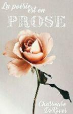 La poésie est en prose by ChasseuseDeReves