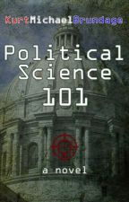 Political Science 101 by kurtmichaelbrundage