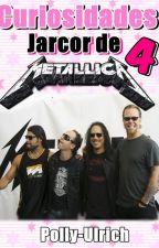Curiosidades Jarcor de Metallica 4 by polly-ulrich