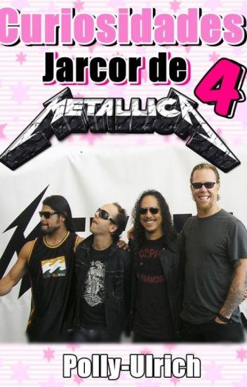 Curiosidades Jarcor de Metallica 4