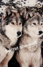 Secrete she-wolf by uniquegirl2002
